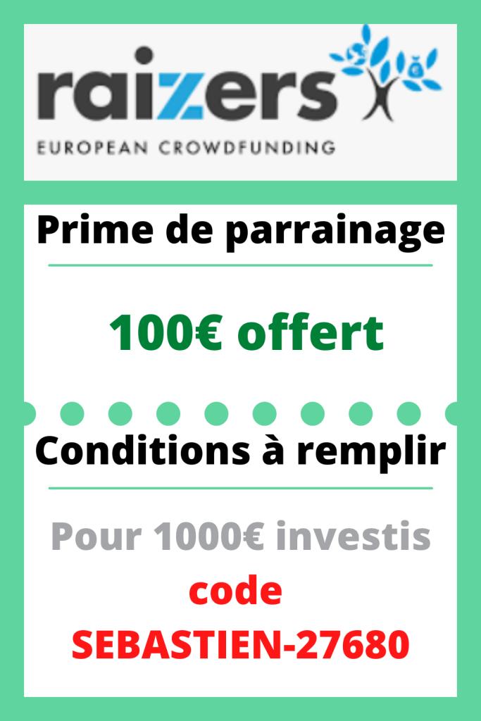 Bonus de parrainage chez raizers 100€ offert pour votre premier investissement dans un projet de crowdfunding immobilier (1000€ minimum). Utilisez le code parrainage de Sebino : SEBASTIEN-27680